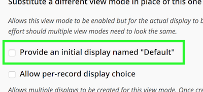 """Checkbox to Provide an initial display named """"Default"""" before checkbox to Allow per-record display choice"""