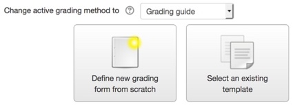 Options under Change active grading method to menu when Grading guide or Rubric is selected: a Define new grading form from scratch button and a Select an existing template button