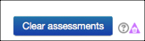 Clear Assessments button