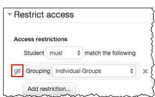 restrict access restriction with eye icon crossed out showing that the restriction information is not visible to students and that the students will not see the restricted activity on the course site until the criteria has been met.