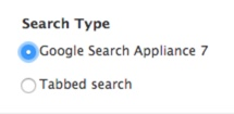 the drupal configuration section for choosing the search type -- the choices are either Google Search Appliance 7 or Tabbed search