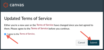 "Canvas Updated Terms of Service window with arrow pointing towards ""I agree to the Terms of Service"" checkbox and also to the Submit button"