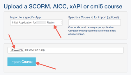 SCORM Cloud - Upload a SCORM, AICC, xAPI or cmi5 course window with arrows pointing towards the Import to a specific App window, Choose file button, and Import Course button.