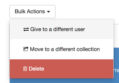 the bulk actions menu showing Give to a different user highlighted