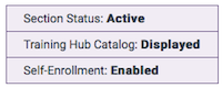 the default states of a section - section status active, training hub catalog  displayed, self-enrollment  enabled.