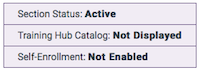 the default states of a section - section status active, training hub catalog not displayed, self-enrollment not enabled.