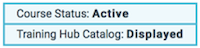 the status of a course showing course status and training hub catalog information