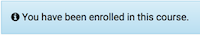 the status bar displaying you have been enrolled in this course.