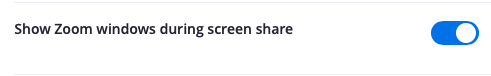 The Show Zoom windows during screen share setting in umn.zoom.us - the toggle switch is set to enable the feature.