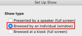 screenshot of the Show Type options under Set Up Show in Powerpoint, Browsed by an individual