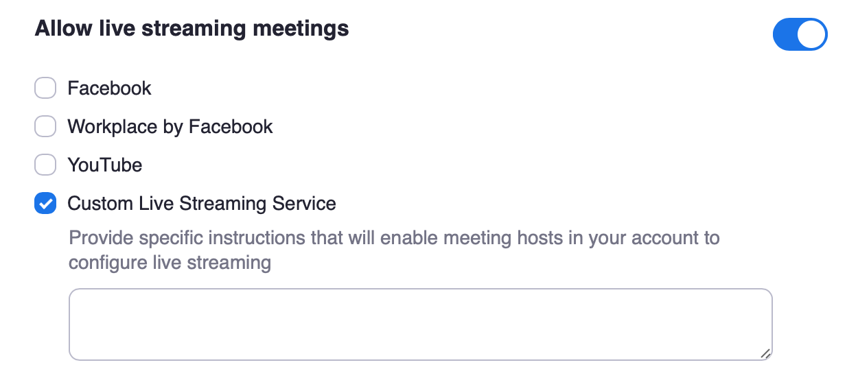List of live streaming meeting options with Facebook, Workplace by Facebook, and YouTube unchecked. And Custom Live Streaming Service checked.