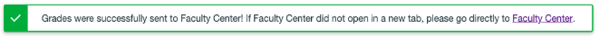 message that appears saying that the grades were successfully sent to Faculty Center