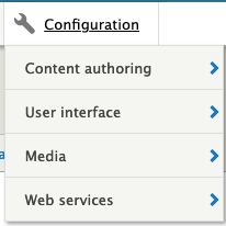 the configuration menu in the admin bar showing 4 items: content authoring; user interface; media; web services