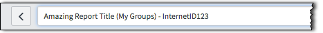 """The Report Title Field showing a name of """"Amazing Report Title (My Groups) - InternetID123"""