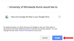 Blue Accept button to give Kumo access to your University of Minnesota Google Drive account