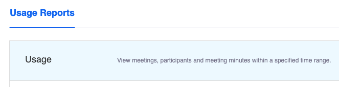 """The Reports selection area. Usage Reports is selected. The help text says """"view meetings, participants, and meeting minutes within a specified time range."""""""