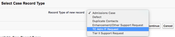 The Select Case Record Type screen with TC Adm IT Request selected and the Continue button highlighted