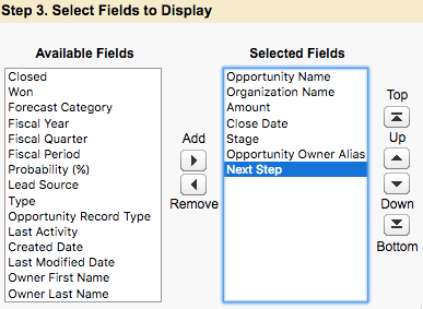 Step 3. Select Fields to Display with Opportunity Name, Organization Name, Amount, Close Date, Stage, Opportunity Owner Alias, and Next Step showing in the Selected Fields area