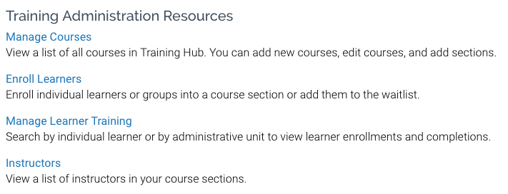 Training Administrator console in Training Hub.  Training Administrators can manage courses, enroll learners, manage learner training, and view a list of instructors in their course sections.