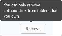 The You can only remove collaborators from folders that you own. message