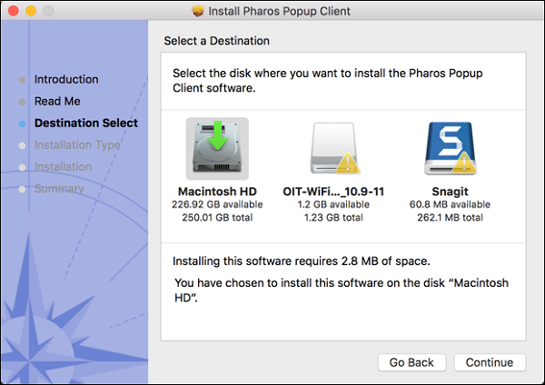 """The Install Pharos Popup Client window. There are a list of steps to the installation. """"Destination Select"""" is highlighted. There are two icons for locations in the window titled """"Macintosh HD"""" and """"OIT-Wir...10.9-11"""" that list available space and total space for each location. There are two buttons, listing """"Go Back"""" and """"Continue""""."""
