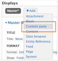 Screenshot of the +Add drop-down menu. Options include Attachment, Block, Content pane, Content,Date browser, Entity Reference, Feed, Page, and System. Content pane is highlighted.