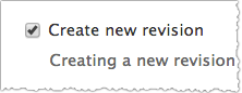 Screenshot of the Create new revision checkbox.
