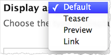 Display as drop-down menu. Options include Default, Teaser, Preview, and Link. Default is highlighted.