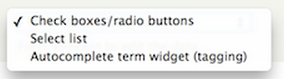 Widget drop-down menu. Options include Check boxes/radio buttons, Select list, or Autocomplete term widget.