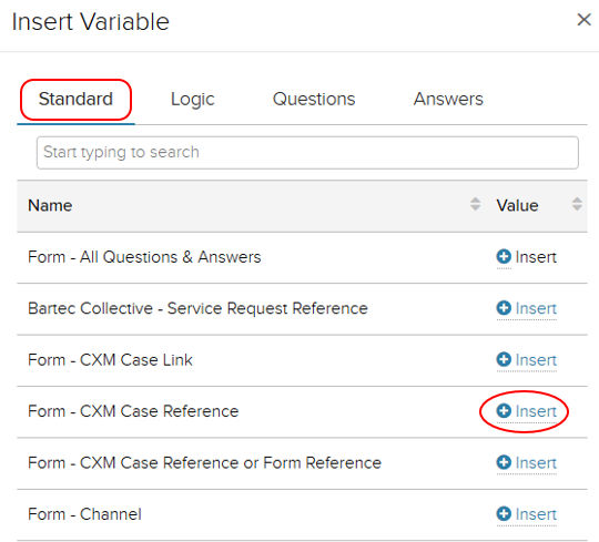 Insert Variable window. Standard tab selected. Insert highlighted to the right of Form - CXM Case Reference logic.