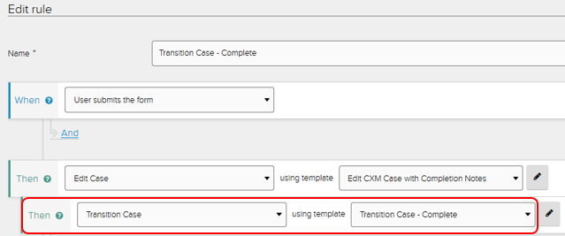 Jadu XFP Rules tab. Sample: Name: Transition Case - Complete. When User submits the form. Then Edit Case using template Edit CXM case with Completion Notes. Then Transition Case using template Transition Case - Complete highlighted.