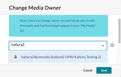 Kaltura change media owner pop-up box with the warning Note: Once you change owner you will not be able to edit this media and it will no longer appear in your My Media list. User Kaltura2 is entered into the search box.