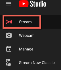 Youtube studio. Options Stream, webcam, manage and stream now classic. Stream highlighted.